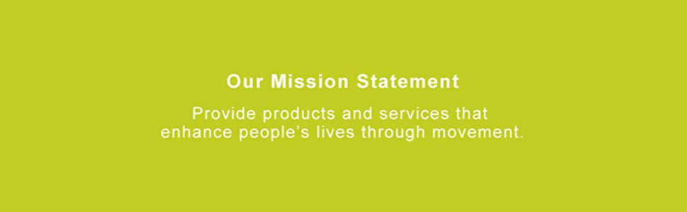 Graphic w/ text: Provide products and services that enhance people's lives through movement.